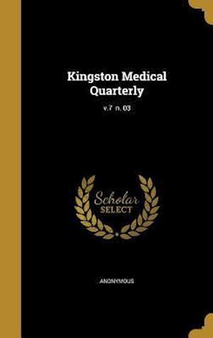 Bog, hardback Kingston Medical Quarterly; V.7 N. 03