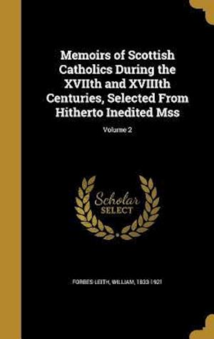 Bog, hardback Memoirs of Scottish Catholics During the Xviith and Xviiith Centuries, Selected from Hitherto Inedited Mss; Volume 2