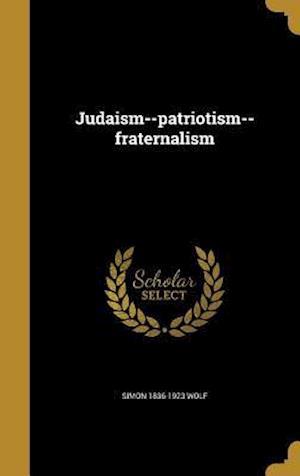 Bog, hardback Judaism--Patriotism--Fraternalism af Simon 1836-1923 Wolf