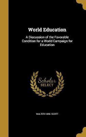 Bog, hardback World Education af Walter 1846- Scott