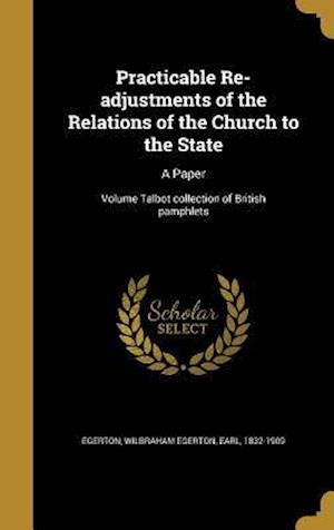 Bog, hardback Practicable Re-Adjustments of the Relations of the Church to the State