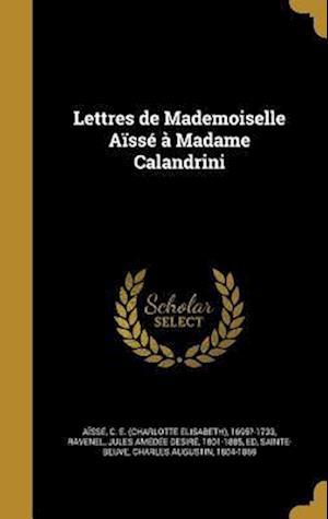 Bog, hardback Lettres de Mademoiselle Aisse a Madame Calandrini