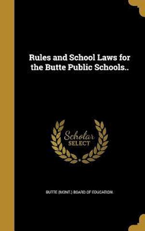 Bog, hardback Rules and School Laws for the Butte Public Schools..