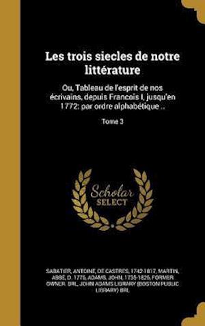 Bog, hardback Les Trois Siecles de Notre Litterature