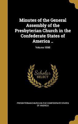 Bog, hardback Minutes of the General Assembly of the Presbyterian Church in the Confederate States of America ..; Volume 1898