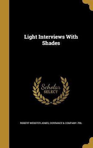 Bog, hardback Light Interviews with Shades af Robert Webster Jones