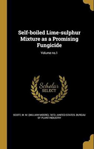 Bog, hardback Self-Boiled Lime-Sulphur Mixture as a Promising Fungicide; Volume No.1