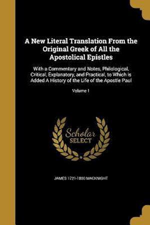 Bog, paperback A   New Literal Translation from the Original Greek of All the Apostolical Epistles af James 1721-1800 Macknight