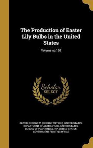 Bog, hardback The Production of Easter Lily Bulbs in the United States; Volume No.120