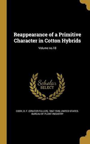 Bog, hardback Reappearance of a Primitive Character in Cotton Hybrids; Volume No.18