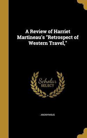 Bog, hardback A Review of Harriet Martineau's Retrospect of Western Travel,