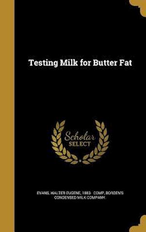 Bog, hardback Testing Milk for Butter Fat