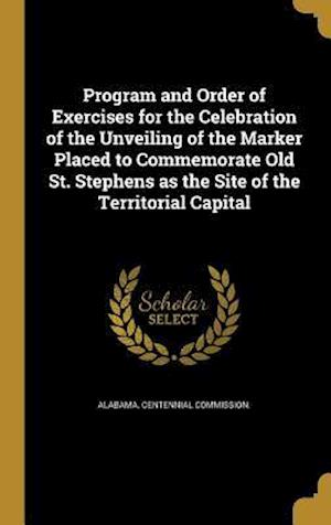 Bog, hardback Program and Order of Exercises for the Celebration of the Unveiling of the Marker Placed to Commemorate Old St. Stephens as the Site of the Territoria