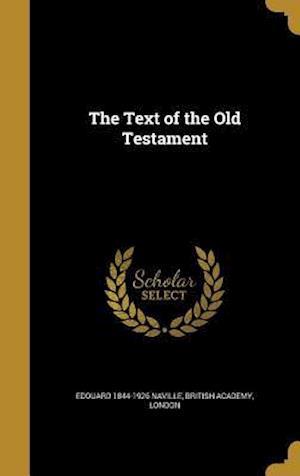 Bog, hardback The Text of the Old Testament af Edouard 1844-1926 Naville