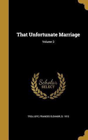 Bog, hardback That Unfortunate Marriage; Volume 3