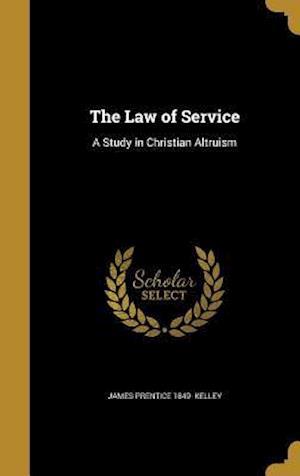 Bog, hardback The Law of Service af James Prentice 1849- Kelley