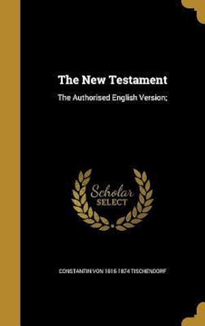 Bog, hardback The New Testament af Constantin Von 1815-1874 Tischendorf
