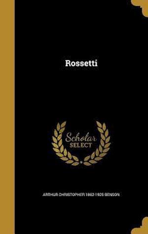 Bog, hardback Rossetti af Arthur Christopher 1862-1925 Benson