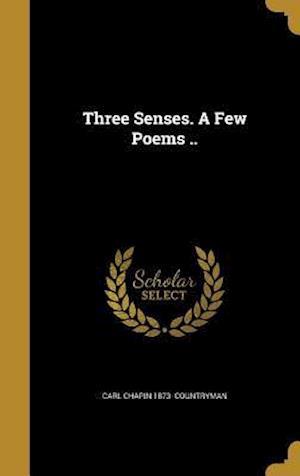 Bog, hardback Three Senses. a Few Poems .. af Carl Chapin 1873- Countryman