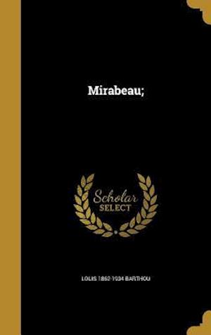 Mirabeau; af Louis 1862-1934 Barthou