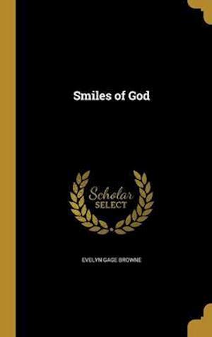 Bog, hardback Smiles of God af Evelyn Gage Browne