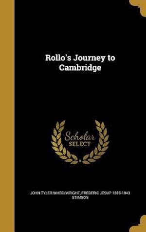 Rollo's Journey to Cambridge af Frederic Jesup 1855-1943 Stimson, John Tyler Wheelwright
