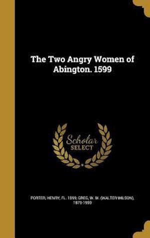 Bog, hardback The Two Angry Women of Abington. 1599