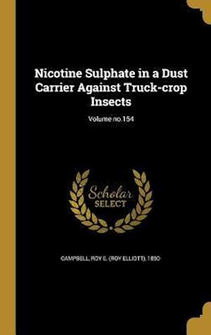 Bog, hardback Nicotine Sulphate in a Dust Carrier Against Truck-Crop Insects; Volume No.154