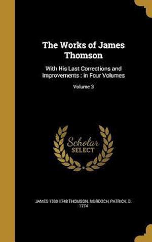 Bog, hardback The Works of James Thomson af James 1700-1748 Thomson