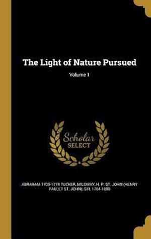 Bog, hardback The Light of Nature Pursued; Volume 1 af Abraham 1705-1774 Tucker