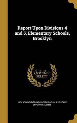 Bog, hardback Report Upon Divisions 4 and 5, Elementary Schools, Brooklyn