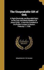 The Unspeakable Gift of God; af Benjamin 1673-1747 Colman