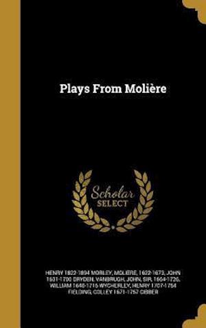 Bog, hardback Plays from Moliere af John 1631-1700 Dryden, Henry 1822-1894 Morley