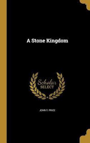 Bog, hardback A Stone Kingdom af John T. Price