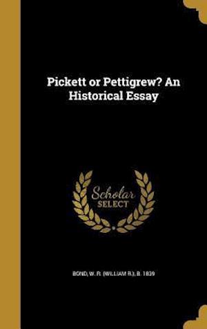Bog, hardback Pickett or Pettigrew? an Historical Essay