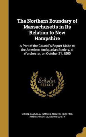 Bog, hardback The Northern Boundary of Massachusetts in Its Relation to New Hampshire