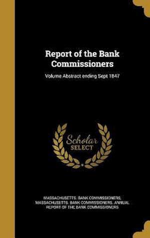 Bog, hardback Report of the Bank Commissioners; Volume Abstract Ending Sept 1847
