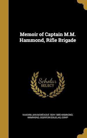 Bog, hardback Memoir of Captain M.M. Hammond, Rifle Brigade af Maximillian Montague 1824-1885 Hammond