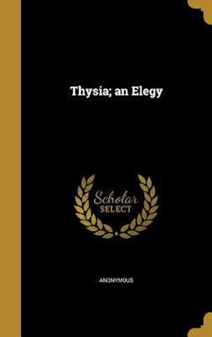 Bog, hardback Thysia; An Elegy