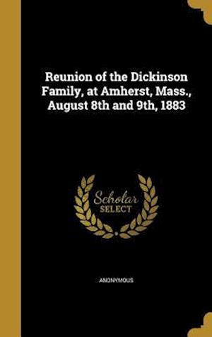 Bog, hardback Reunion of the Dickinson Family, at Amherst, Mass., August 8th and 9th, 1883