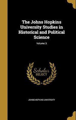 Bog, hardback The Johns Hopkins University Studies in Historical and Political Science; Volume 3