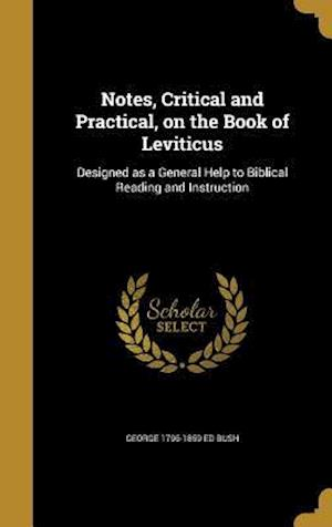Notes, Critical and Practical, on the Book of Leviticus af George 1796-1859 Ed Bush