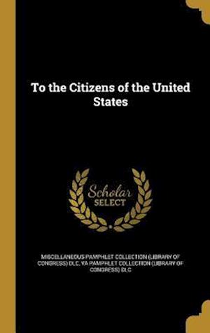 Bog, hardback To the Citizens of the United States