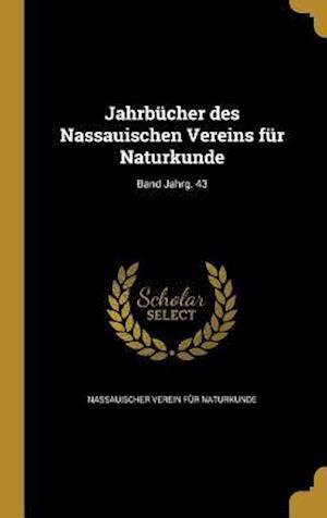 Bog, hardback Jahrbucher Des Nassauischen Vereins Fur Naturkunde; Band Jahrg. 43