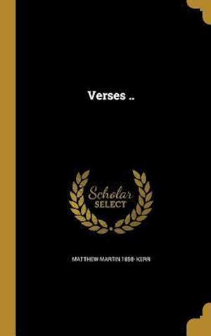 Bog, hardback Verses .. af Matthew Martin 1858- Kerr