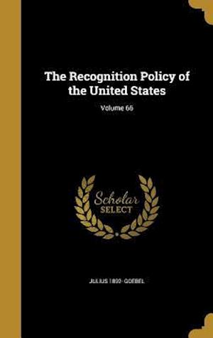 The Recognition Policy of the United States; Volume 66 af Julius 1892- Goebel
