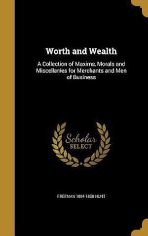 Worth and Wealth af Freeman 1804-1858 Hunt