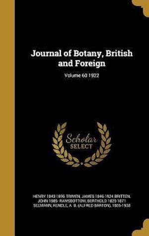 Bog, hardback Journal of Botany, British and Foreign; Volume 60 1922 af John 1885- Ramsbottom, James 1846-1924 Britten, Henry 1843-1896 Trimen