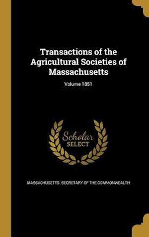 Bog, hardback Transactions of the Agricultural Societies of Massachusetts; Volume 1851