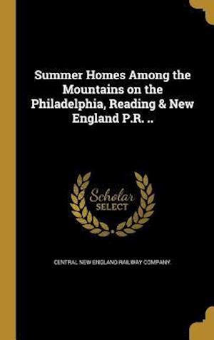 Bog, hardback Summer Homes Among the Mountains on the Philadelphia, Reading & New England P.R. ..